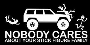 Jeep Cherokee Nobody Cares About Your Stick Family Window Sticker Stick Figure Family Stick Family Care About You