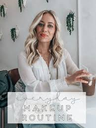 my everyday makeup routine style cusp