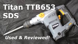 Titan Ttb653 Sds Drill And Demolition Hammer From Screwfix On Trial Youtube