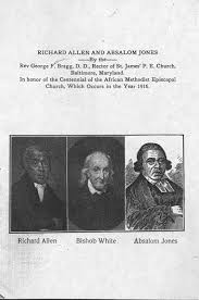 George F. Bragg (George Freeman), 1863-1940. Richard Allen and Absalom Jones,  by the Rev. George F. Bragg, in Honor of the Centennial of the African  Methodist Episcopal Church, Which Occurs in the