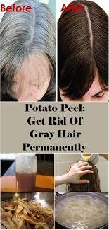 potato l get rid of gray hair