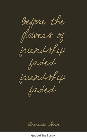 gertrude stein picture quotes before the flowers of friendship