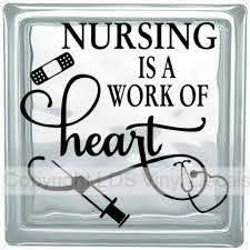 Nursing Is A Work Of Heart Nurse Vinyl For Glass Blocks Hospital Craft Decals Occupations