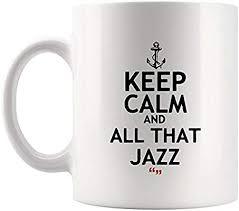 com keep calm all that jazz music musician songs mug