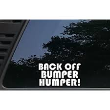 Amazon Com High Viz Inc Back Off Bumper Humper 6 1 2 X 3 1 2 Die Cut Vinyl Decal For Cars Trucks Windows Boats Tool Boxes Etc Not Printed Automotive
