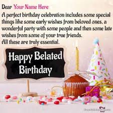 happy belated birthday wishes with name