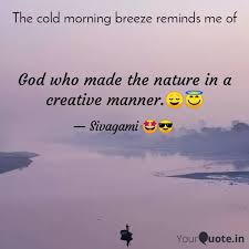 god who made the nature i quotes writings by sivagami
