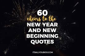 cheers to the new year and new beginnings quotes it s all you boo