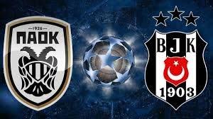 Beşiktaş - PAOK muhtemel ilk 11'ler! Beşiktaş'ın PAOK 11'i