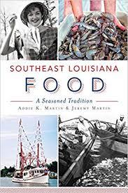 Southeast Louisiana Food: A Seasoned Tradition (American Palate ...