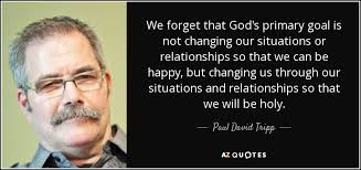 top quotes by paul david tripp of a z quotes