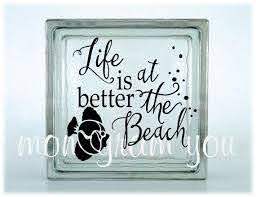 Glass Block Vinyl Decal Life Is Better At The Beach Etsy In 2020 Glass Blocks Decorative Glass Blocks Painted Glass Blocks