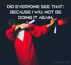 graduation captions graduation day selfie photo captions