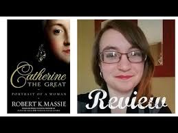 Catherine the Great: Portrait of a Woman by Robert K. Massie Review -  YouTube