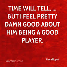 kevin rogers quotes quotehd