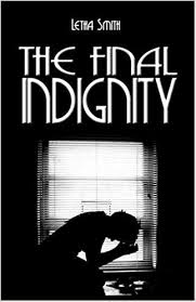 Amazon.com: The Final Indignity (9781413777956): Smith, Letha: Books