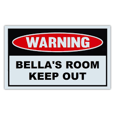 Novelty Warning Sign Bella S Room Keep Out For Boys Girls Kids Children Post On Bedroom Door 10 X 6 Plastic Sign Walmart Com Walmart Com