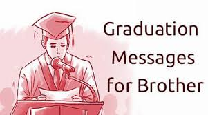 graduation wishes for brother graduation message from parents