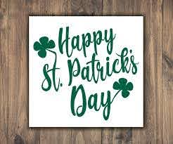 Happy St Patrick S Day Vinyl Decal With Four Leaf Etsy In 2020 Vinyl Decals Vinyl Clover Leaf