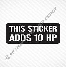This Sticker Adds 10 Hp Funny Sticker Vinyl Decal Bumper Etsy In 2020 Funny Bumper Stickers Truck Stickers Motorcycle Decals