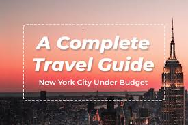 a plete travel guide new york city