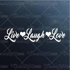 Live Laugh Love Decal Live Laugh Love Car Sticker Great Prices