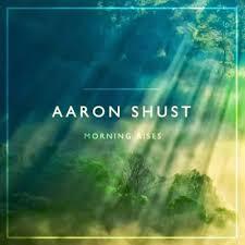 Morning Rises CD - Aaron Shust   Free Delivery @ Eden.co.uk