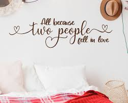 Love Sign Wall Decal All Because Two People Fell In Love I Love You Love Wall Art Love You More Love Never Fails Wedding Decal