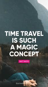 time an dtravel quotes night time travel the li quotes writings by