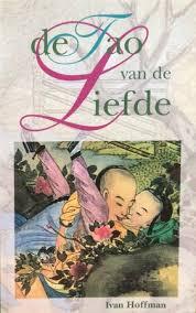 De Tao van de liefde - Ivan Hoffman, Willem Voet - (ISBN: 9789062918942)    De Slegte