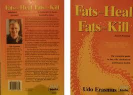 Fats That Heal Fats That Kill: Edo Erasmus |