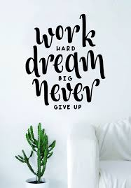 Work Hard Dream Big Never Give Up Quote Wall Decal Sticker Bedroom Liv Boop Decals