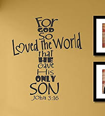 Amazon Com For God So Loved The World That He Gave His Only Son John 3 16 Vinyl Wall Decals Quotes Sayings Words Art Decor Lettering Vinyl Wall Art Inspirational Uplifting Baby