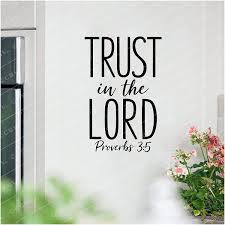 Amazon Com Trust In The Lord Proverbs 3 5 Simple Print Vinyl Lettering Wall Decals Scripture Quote Decal Wall Words Stickers Bible Sign Spiritual Decal Print 10 5 H X 7 W Black Arts Crafts Sewing