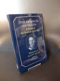 The Chances of Death: Diary of the Spanish Civil War: Amazon.co.uk:  Scott-Ellis, Priscilla, Carr, Raymond: 9780859552080: Books