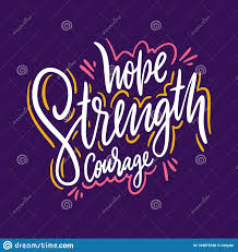 Hope Strength Courage. Hand Drawn Vector Lettering. Motivational ...