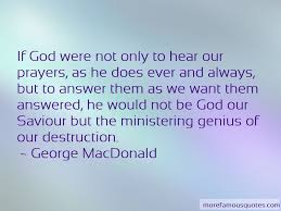 god does answer prayers quotes top quotes about god does