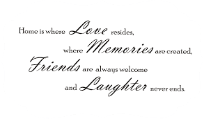 home is where love resides memories are created friends are always