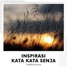 ✔️ inspirasi kata kata senja pagi sore singkat dan lucu