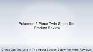 Pokemon 3 Piece Twin Sheet Set Review - video dailymotion