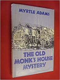 Amazon.com: The Old Monk's House Mystery by Myrtle Adams: Myrtle ...