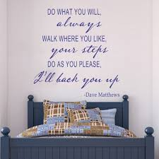 Inspirational Quotes Do What You Will Dave Matthews Vinyl Wall Decal Sticker 46 X47 Wall Decals Stickers Decal Stickerinspirational Quotes Aliexpress