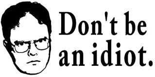 Amazon Com Dwight The Office Don T Be An Idiot Black Vinyl Decal Bumper Computer Sticker Cling Everything Else