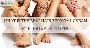 best hair removal cream for private