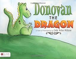 Donovan the Dragon: Twila Wallace-Williams: 9781607998822: Amazon.com: Books