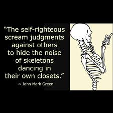 quote about self righteous judgmental people by john mark green