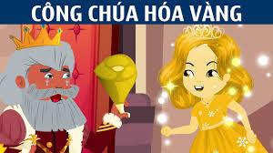 Công Chúa Hóa Vàng | Chuyen Co Tich | Truyện Cổ Tích Việt Nam ...
