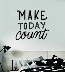 Make Today Count Wall Decal Sticker Bedroom Room Art Vinyl Inspiration Boop Decals