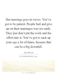 but marriage goes in waves you ve got to be patient people