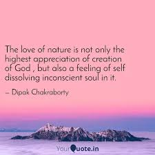 the love of nature is not quotes writings by dipak
